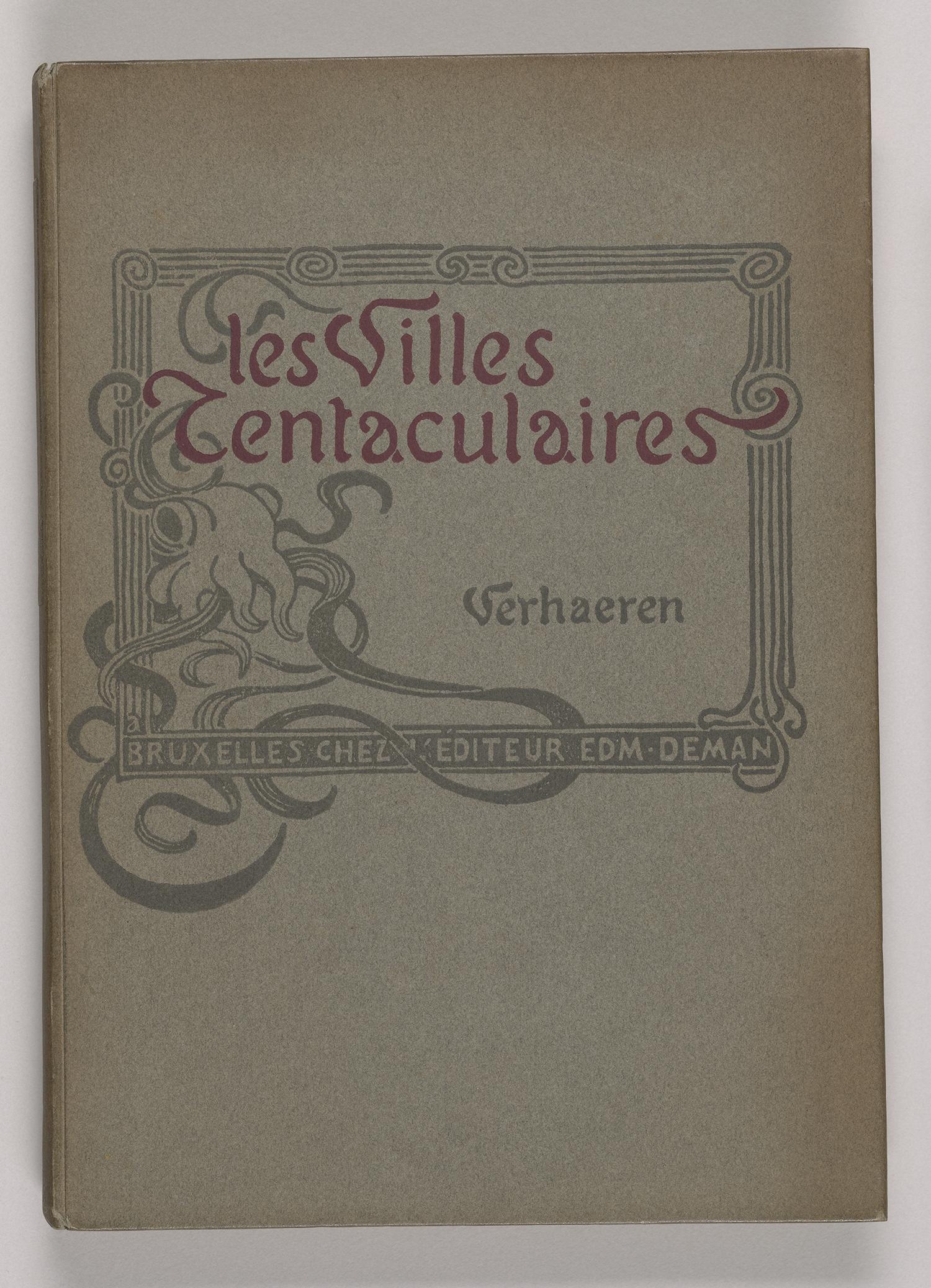 Verhaeren, Emile, 1855-1916.  Les villes tentaculaires.  [Bruxelles, E. Deman, 1895], front cover, Heineman 600